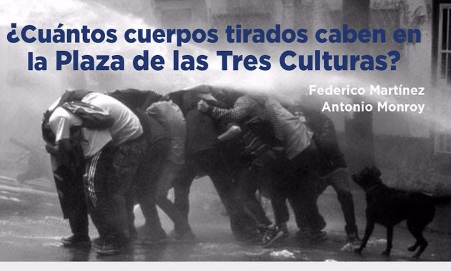 Se impartirá el taller gratuito ¿Cuántos cuerpos tirados caben en la Plaza de las Tres Culturas?