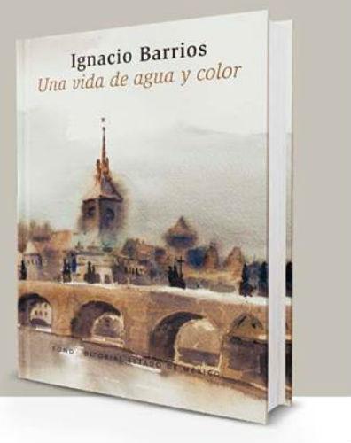 Presentan el libro Ignacio Barrios, una vida de agua y color que revalora la obra del pintor