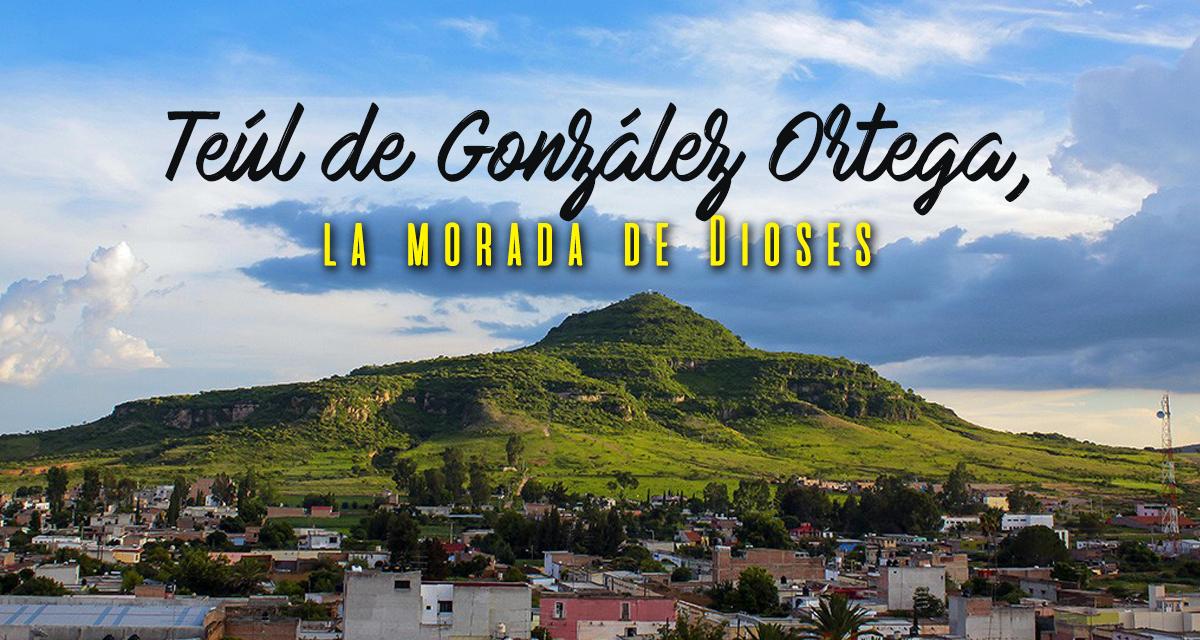 La Ruta de México, el Pueblo Mágico de Teúl de González Ortega, Zacatecas