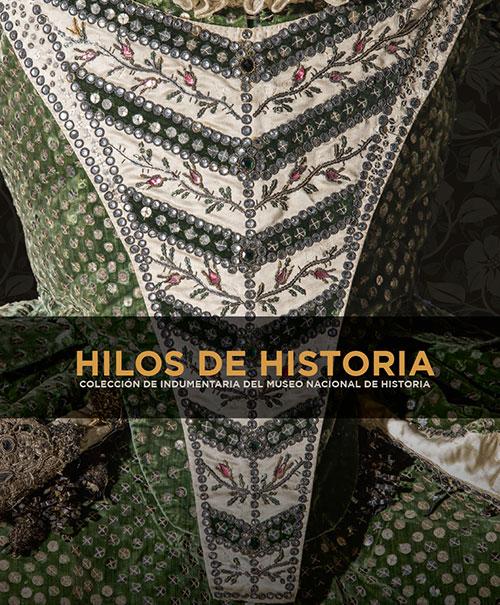 Publican el libro Hilos de historia. Colección de Indumentaria del Museo Nacional de Historia