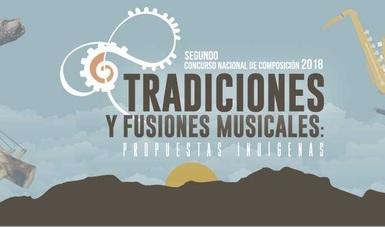 Convocatoria del Concurso Nacional de Composición 2018 Tradiciones y fusiones musicales: propuestas indígenas