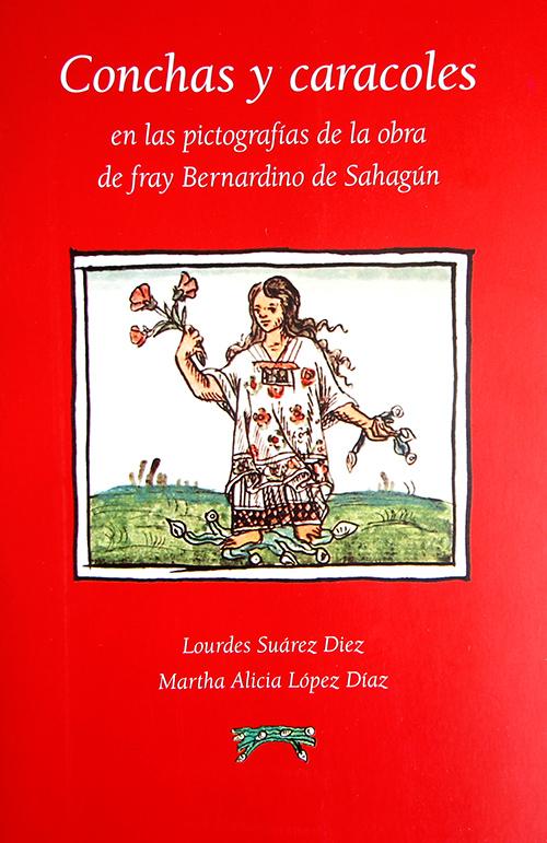 Publican el libro Conchas y caracoles en las pictografías de la obra de fray Bernardino de Sahagún