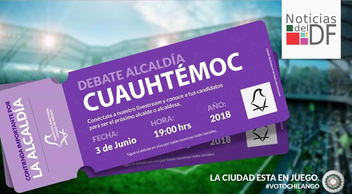 NO TE PIERDAS EL DEBATE DE LOS CANDIDATOS A LA ALCALDÍA DE CUAUHTÉMOC