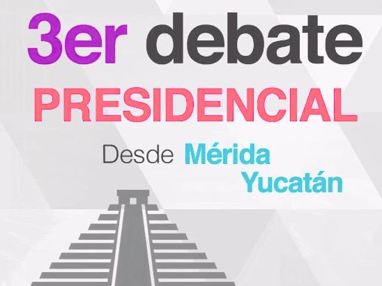 NO TE PIERDAS EL TERCER DEBATE DE LOS CANDIDATOS A LA PRESIDENCIA DE LA REPÚBLICA