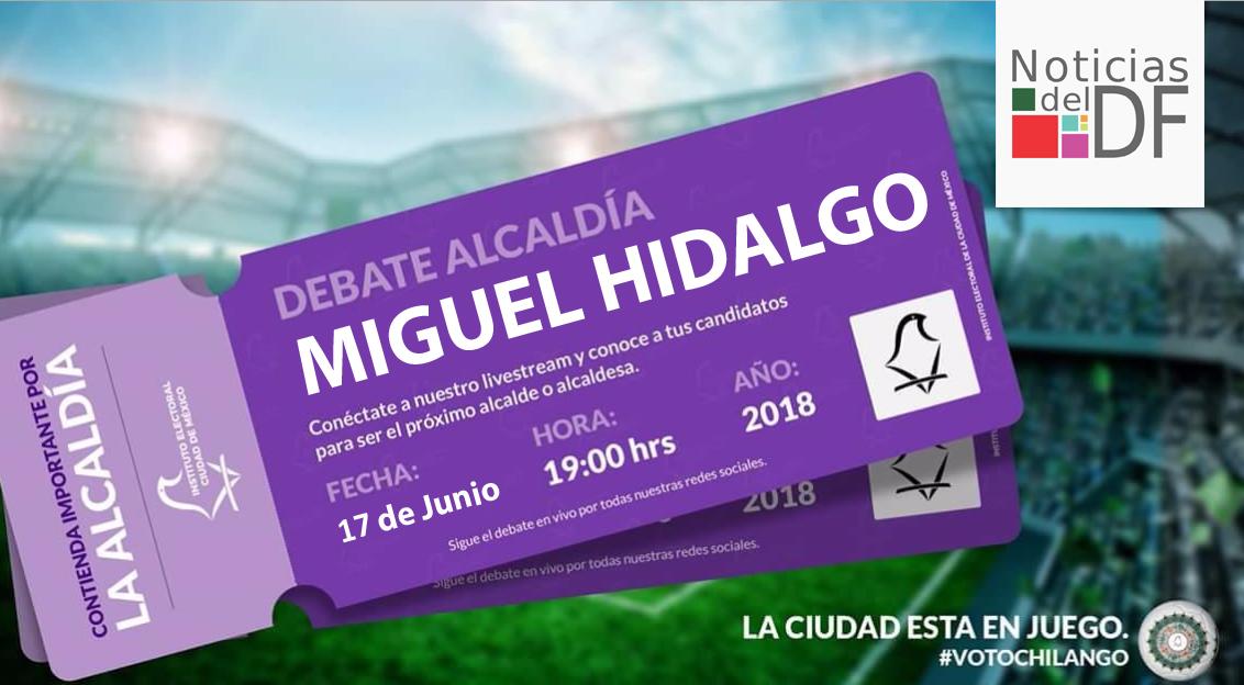 NO TE PIERDAS EL TERCER DEBATE DE LOS CANDIDATOS A LA ALCALDÍA DE MIGUEL HIDALGO