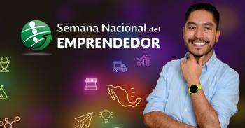 Ya puedes registrarte para asistir a la Semana Nacional del Emprendedor