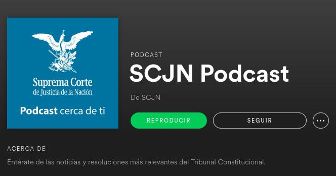 Una Corte multimedia en tiempos de redes sociales: La SCJN se incorpora al mundo de Spotify para estar más cerca de ti