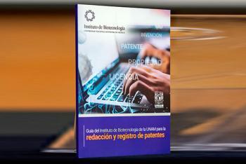 Presenta el Instituto de Biotecnología de la UNAM Guía para la redacción y registro de patentes