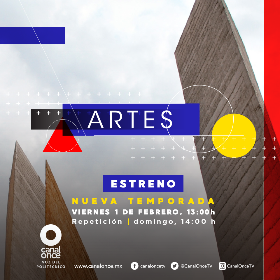 """Canal Once abre la ventana a nuestra riqueza cultural, en la nueva temporada de """"Artes"""""""