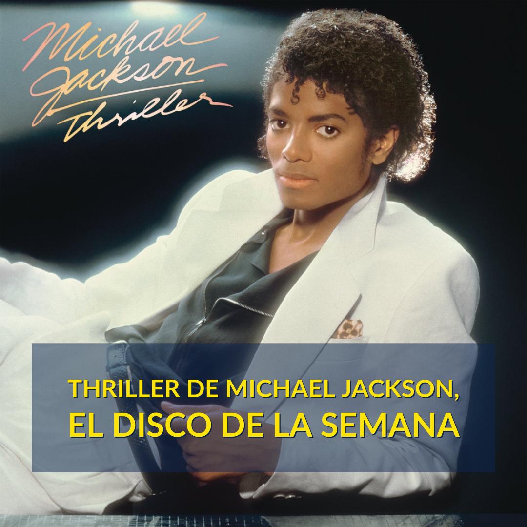 El disco de la semana: Thriller de Michael Jackson