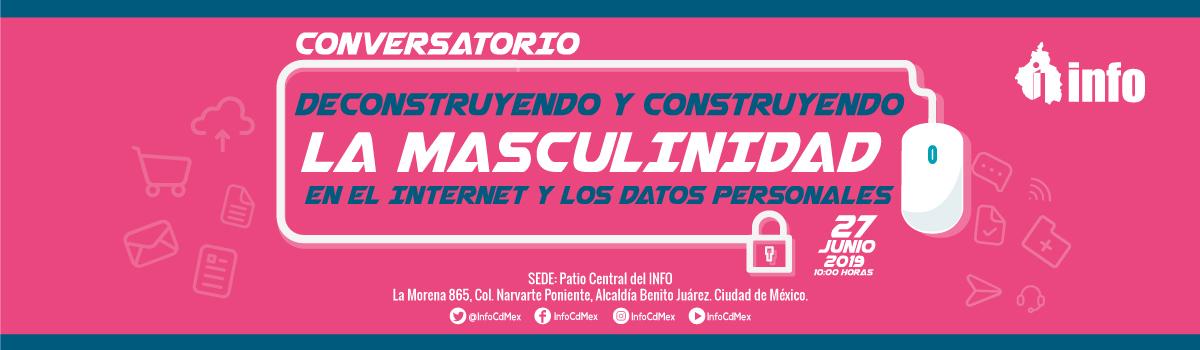 Deconstruyendo y Construyendo la Masculinidad en el Internet y los Datos Personales