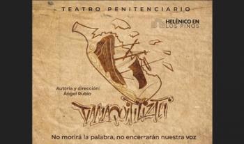 Complejo Cultural Los Pinos alojará Teatro Penitenciario, Tlamaquitiliztli: No morirá la palabra, no encerrarán nuestra voz