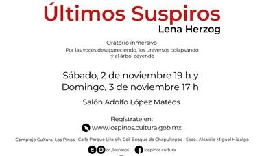 Últimos Suspiros, oratorio inmersivo de Lena Herzog, llega a Los Pinos