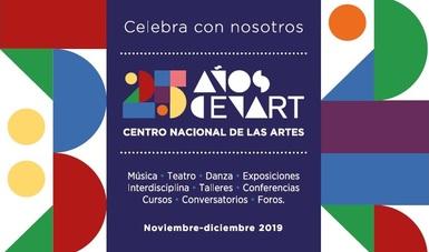 Celebra el Cenart 25 años como un espacio que impulsa la profesionalización artística