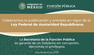 Se congratula la Secretaría de la Función Pública por la publicación en el DOF de la Ley Federal de Austeridad Republicana