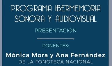 Presentarán Programa Ibermemoria Sonora y Audiovisual en el estado de Tlaxcala