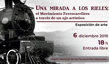 Abre Museo Nacional de los Ferrocarriles Mexicanos la exposición Una mirada a los rieles