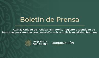 Avanza Unidad de Política Migratoria, Registro e Identidad de Personas para atender con una visión más amplia la movilidad humana