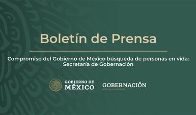 Compromiso del Gobierno de México búsqueda de personas en vida: Secretaría de Gobernación