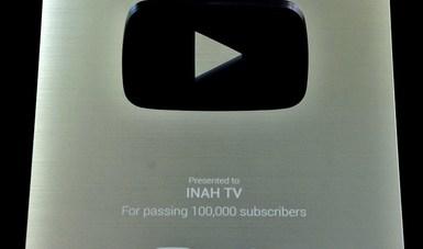 INAH TV llega a los 100 mil suscriptores en YouTube
