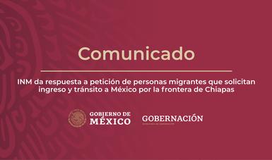 INM da respuesta a petición de personas migrantes que solicitan ingreso y tránsito a México por la frontera de Chiapas