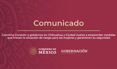 Conmina Conavim a gobiernos en Chihuahua y Ciudad Juárez a garantizar seguridad de las mujeres