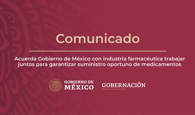 Acuerda Gobierno de México con industria farmacéutica trabajar juntos para garantizar suministro oportuno de medicamentos