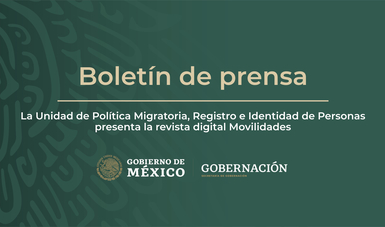 La Unidad de Política Migratoria, Registro e Identidad de Personas presenta revista digital Movilidades