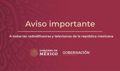 Aviso de la Dirección General de Radio, Televisión y Cinematografía a todas las radiodifusoras y televisoras de la República Méxicana