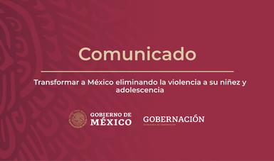Transformar a México eliminando la violencia a su niñez y adolescencia