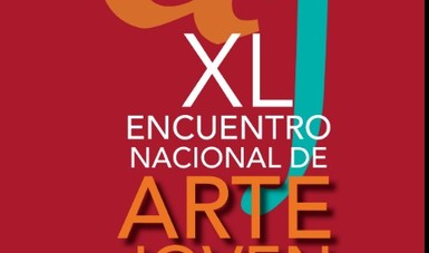 Se extiende una semana la convocatoria del XL Encuentro  Nacional de Arte Joven 2020
