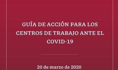 Guía de Acción para los Centros de Trabajo ante el COVID-19