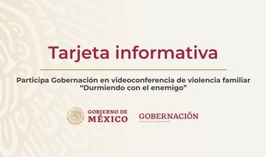 """Participa Gobernación en videoconferencia de violencia familiar """"Durmiendo con el enemigo"""""""