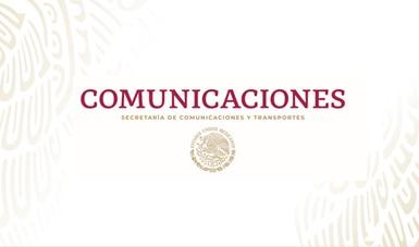 Fue dictaminado en sentido positivo el Programa Sectorial de Comunicaciones y Transportes 2020-2024