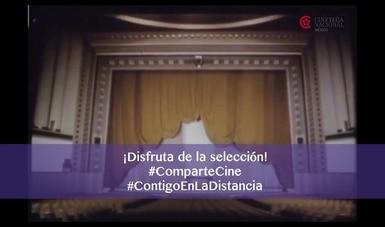 """""""Contigo en la distancia"""" desde la Cineteca Nacional"""