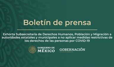 Exhorta Gobernación a autoridades estatales y municipales a no aplicar medidas restrictivas de los derechos de las personas por COVID-19