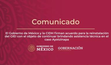 Gobierno de México y CIDH firman acuerdo para reinstalación del GIEI, a fin de seguir brindando asistencia técnica en el caso Ayotzinapa