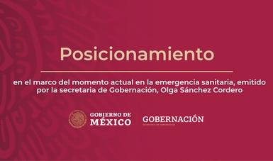 Posicionamiento en el marco del momento actual en la emergencia sanitaria, emitido por la secretaria de Gobernación, Olga Sánchez Cordero