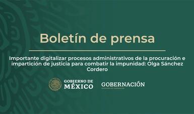 Importante digitalizar procesos administrativos de la procuración e impartición de justicia para combatir la impunidad: Olga Sánchez Cordero