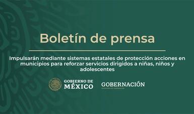 Impulsarán mediante sistemas estatales de protección acciones en municipios para reforzar servicios dirigidos a niños y adolescentes