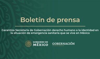 Garantiza Secretaría de Gobernación derecho humano a la identidad en la situación de emergencia sanitaria que se vive en México