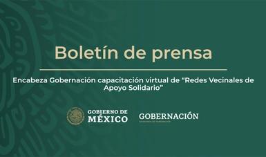 Encabeza Gobernación capacitación virtual de Redes Vecinales de Apoyo Solidario