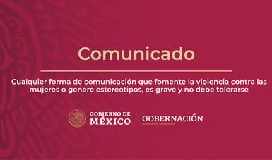 Cualquier forma de comunicación que fomente la violencia contra las mujeres o genere estereotipos, es grave y no debe tolerarse