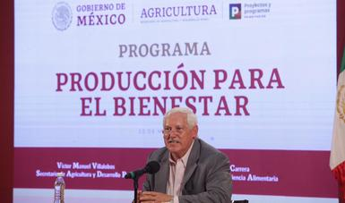 Producción para el Bienestar contribuye a la autosuficiencia alimentaria; revalora a las y los productores del campo