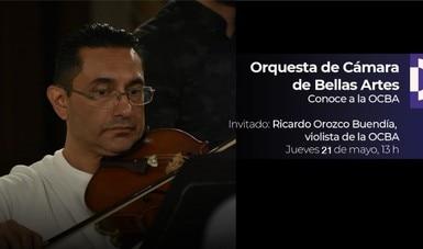 El violista Ricardo Orozco compartirá su experiencia musical en la Orquesta de Cámara de Bellas Artes