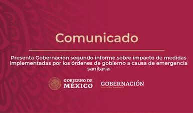 Presenta Gobernación segundo informe sobre impacto de medidas implementadas por los órdenes de gobierno a causa de emergencia sanitaria