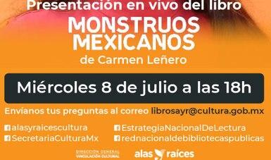 La Secretaría de Cultura invita a niñas y niños a la charla en línea con la escritora Carmen Leñero sobre el libroMonstruos mexicanos