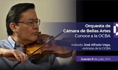 En el ciclo Conoce a la OCBA, el violinista José Alfredo Vega compartirá su afición musical