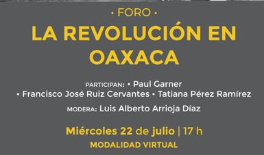 El INEHRM y el Museo Nacional de la Revolución revisarán el Movimiento de la Soberanía de Oaxaca (1915-1920)