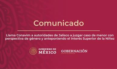Llama Conavim a autoridades de Jalisco a juzgar caso de menor con perspectiva de género y anteponiendo el Interés Superior de la Niñez